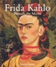 Frida Kahlo : detrás del espejo / Gerry Souter