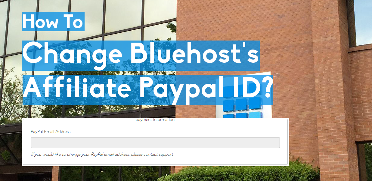 How To Change Bluehost's Affiliate Paypal ID?