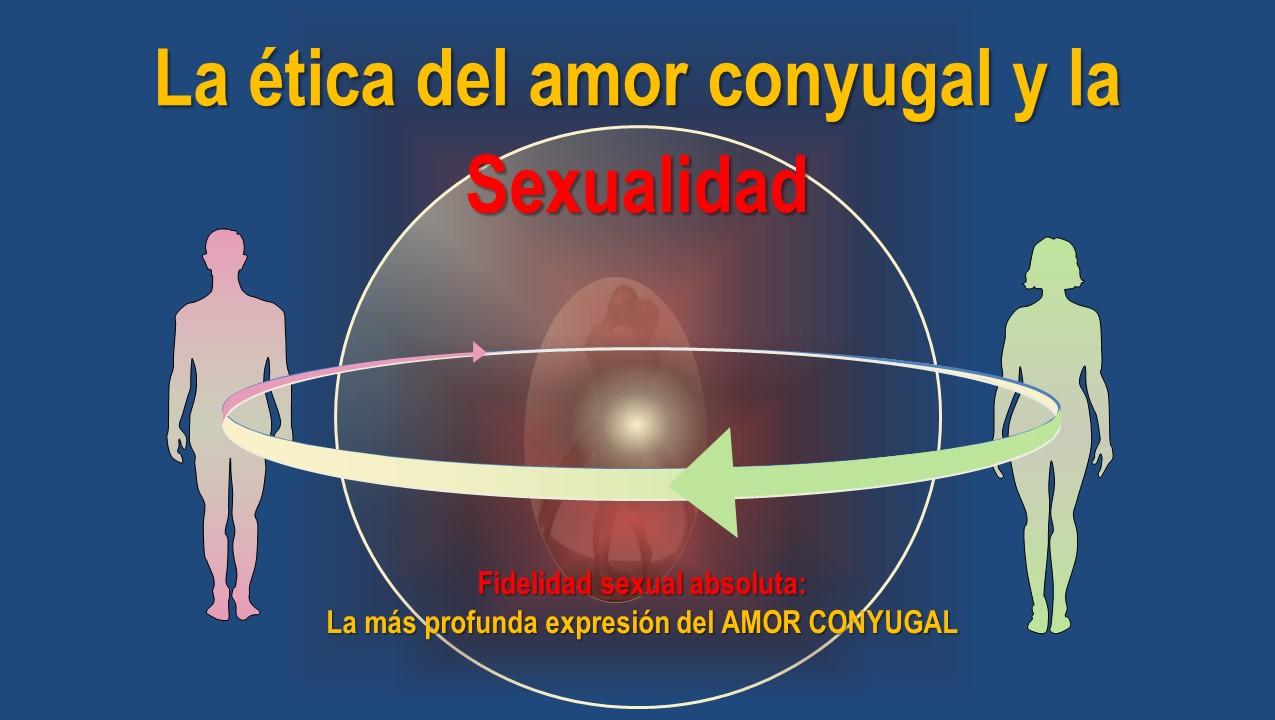 Presentación: La ética del amor conyugal y la sexualidad - Jesús González