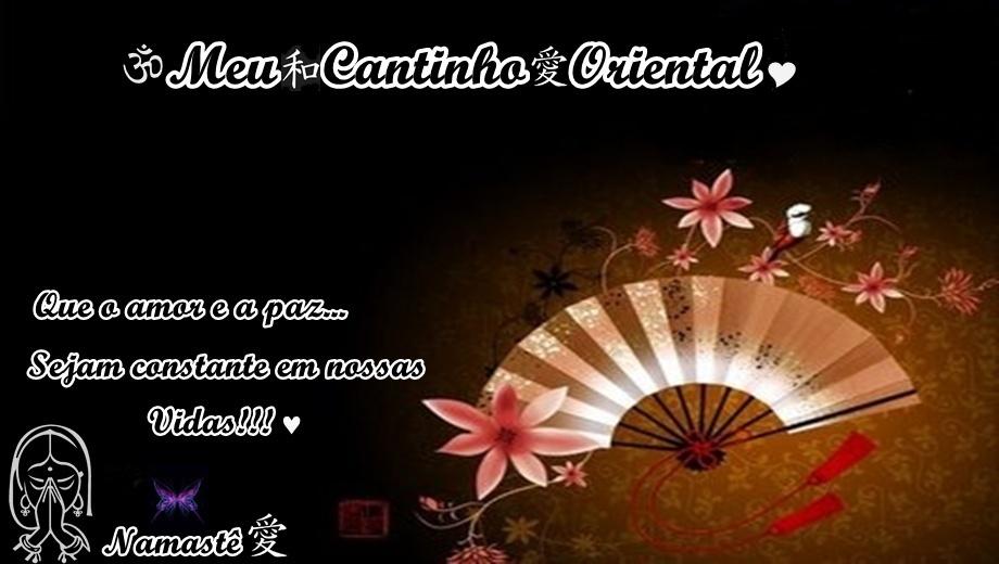 ღ Meu Cantinho Oriental
