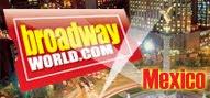 Mundo de Teatro-México forma parte de la red internacional BroadwayWorld.com para México