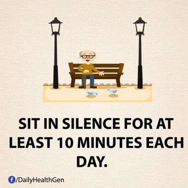 Sit in silence for at least 10 minutes each day