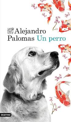 LIBRO - Un perro Alejandro Palomas (Destino - 12 Enero 2016) NOVELA | Edición papel & digital ebook kindle Comprar en amazon España