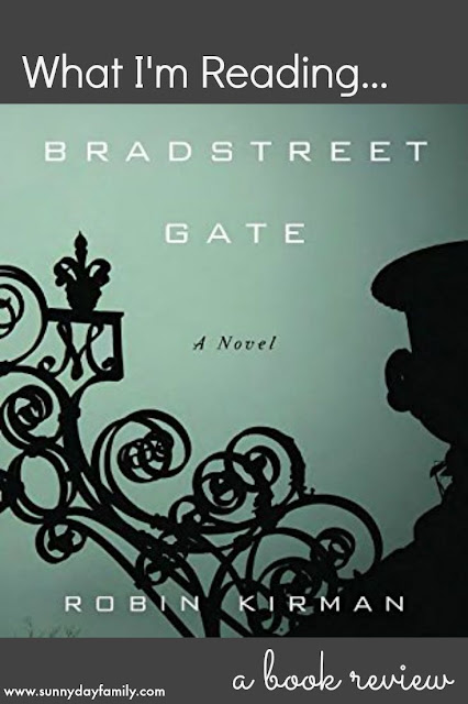 A review of Robin Kirman's debut novel, Bradstreet Gate.