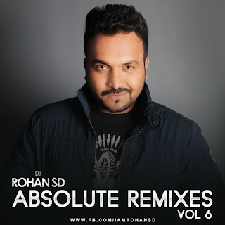 The-Album-Absolute-Remix-Vol.6-By-DJ-Rohan-SD-indiandjremix