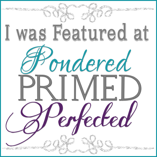 Pondered Primed Perfected