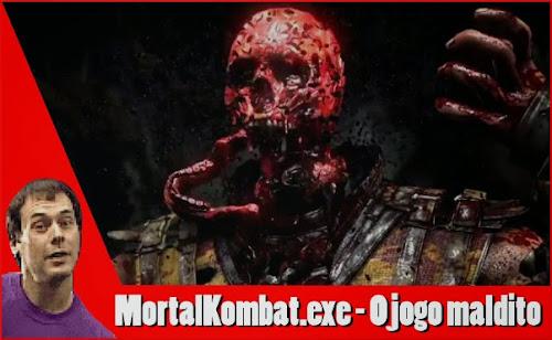 MortalKombat.exe - O jogo maldito