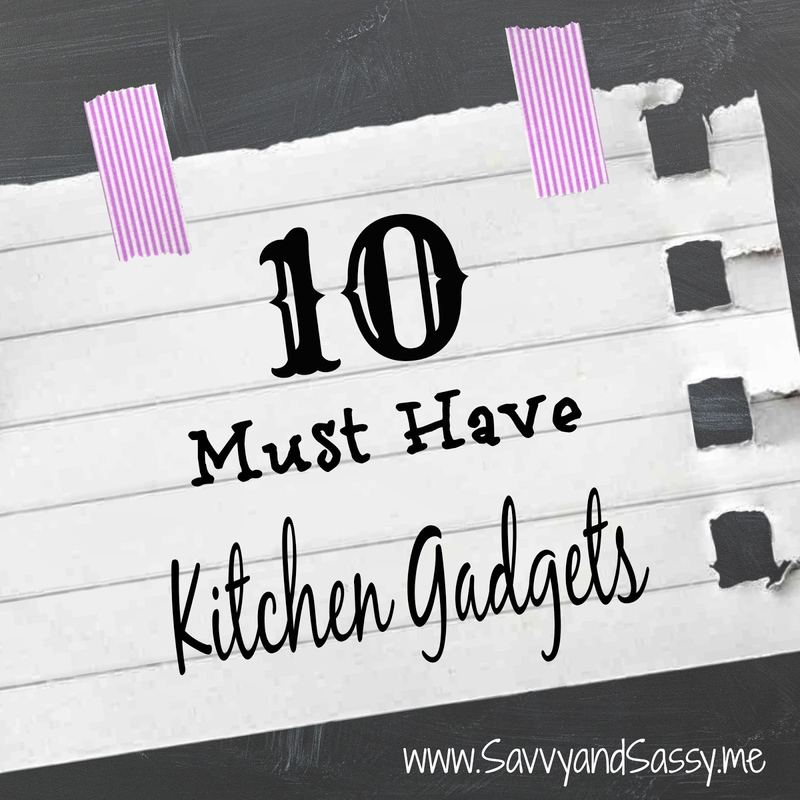 Savvy And Sassy My Top 10 Must Have Kitchen Gadgets