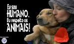 Campanha EU SOU HUMANO. EU RESPEITO OS ANIMAIS!