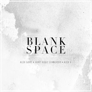 Alex Goot - Blank Space (feat. Kurt Schneider & Alex G) on iTunes
