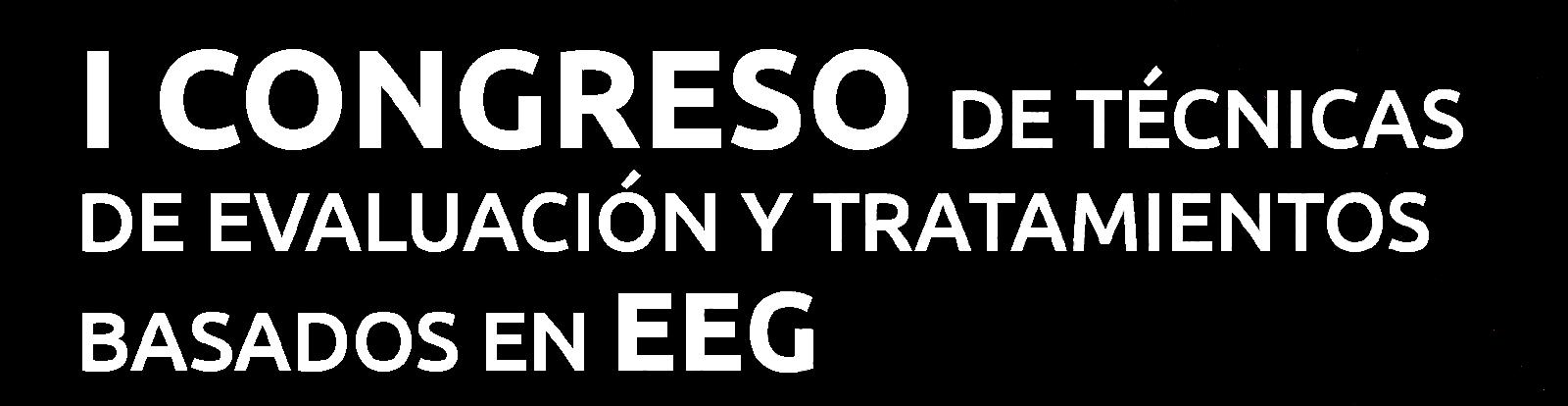 I Congreso de Técnicas de Evaluación y Tratamiento Basado en EEG