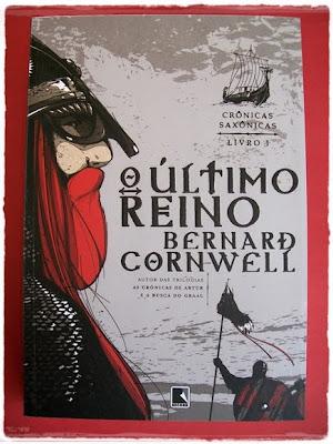 O Último Reino - Crônicas Saxônicas 01 * Bernard Cornwell
