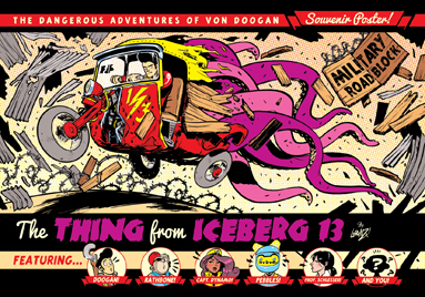 http://studioblinktwice.deviantart.com/art/Von-Doogan-and-the-Thing-From-Iceberg-13-poster-557571055