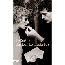 http://www.bizarriasdebelisa.com/2013/11/la-mala-luz-carlos-castan.html