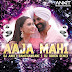 Maahi Aaja - DJ Ankit Ramchandani & DJ Rohen Remix