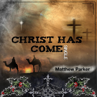 Matthew Parker - Christ Has Come  - album art