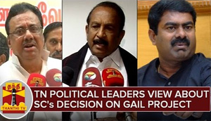 TN Political Leaders' View about Supreme Court's Decision on GAIL Pipeline Project