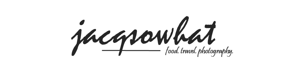 jacqsowhat: food. travel. lifestyle.