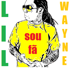 Sou fã do Lil Wayne