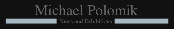 Michael Polomik - News and Exhibitions