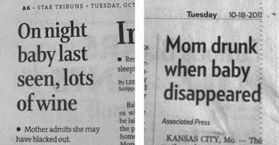 Star Tribune headline On night / baby last / seen, lots / of wine and Pioneer Press headline Mom drunk when baby disappeared