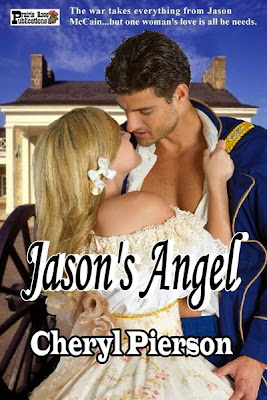 Two wounded Union soldiers will die without proper treatment. Sabrina Patrick realizes they won't get it at the Confederate army hospital where she helps nurse wounded men. She does the unthinkable and takes them to her home.  JASON'S ANGEL by Cheryl Pierson, from Prairie Rose Publications
