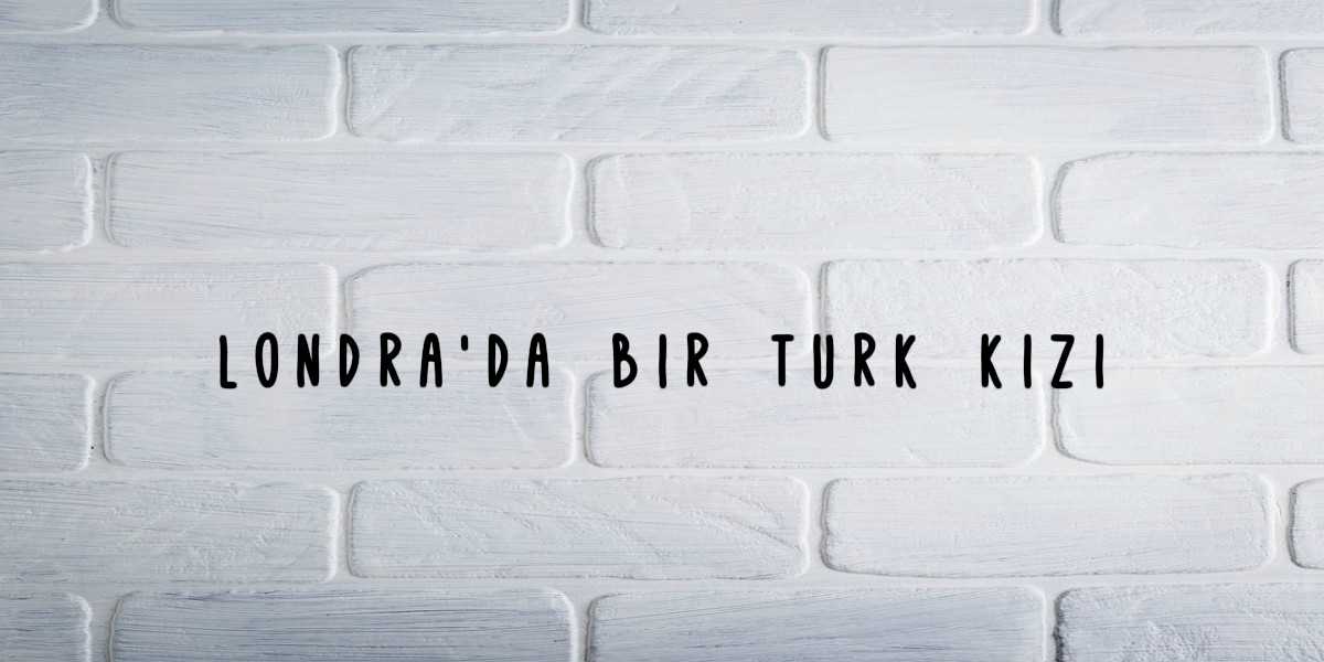 Londra'da Bir Turk Kizi