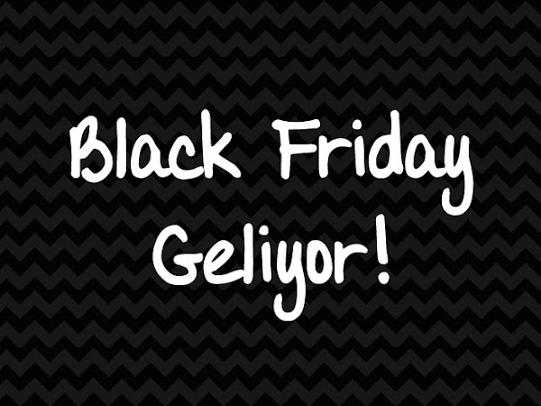 Black Friday'e Hazır Mıyız?