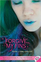 "cover of Tera Lynn Childs' ""Forgive My Fins"""