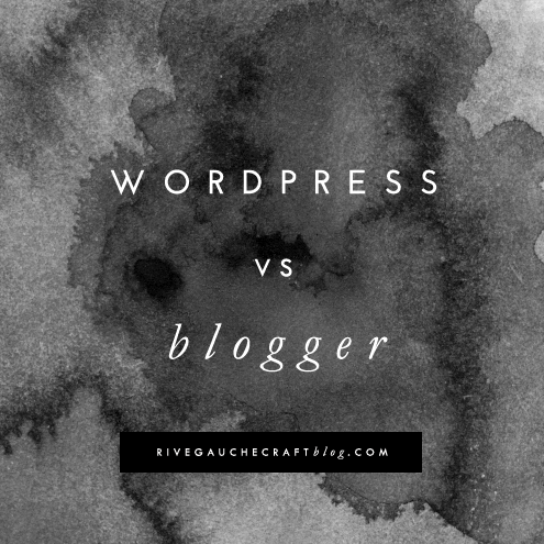 Which is better?  Ultimate Guide to WordPress vs Blogger via www.RiveGaucheCraftBlog.com