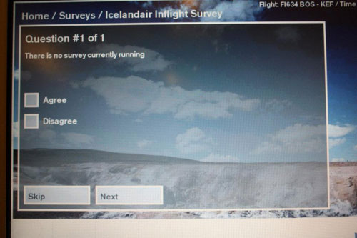 ICELANDAIR INFLIGHT SURVEY. Question #1 of 1: There is no survey currently running. Agree / Disagree