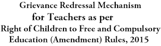 Grievance Redressal Mechanism,Teachers,RTE Act 2015