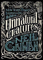 bookcover of UNNATURAL CREATURES  Stories Selected by Neil Gaiman