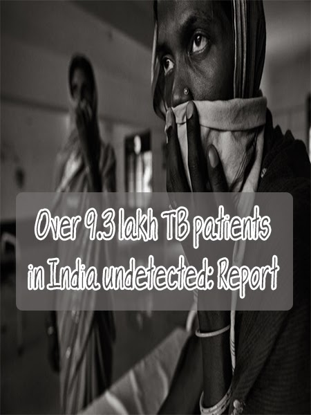 Over 9.3 lakh TB patients in India undetected: Report