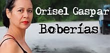 Orisel Gaspar, Boberías