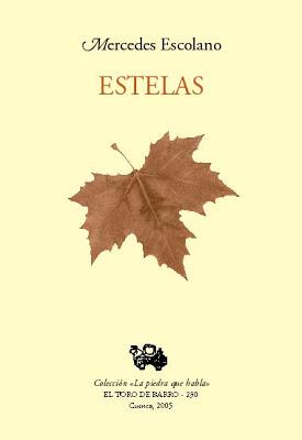 """Mercedes Escolano, """"Estelas"""" / Col. «La piedra que habla» / Ed. El Toro de Barro, Carlos Morales Ed. / Tarancón de Cuenca, 2003. / PVP 10 euros / edicioneseltorodebarro@yahoo.es"""
