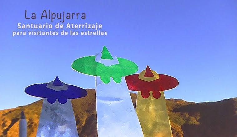 La Alpujarra - Santuario de aterrizaje para Visitantes de las estrellas