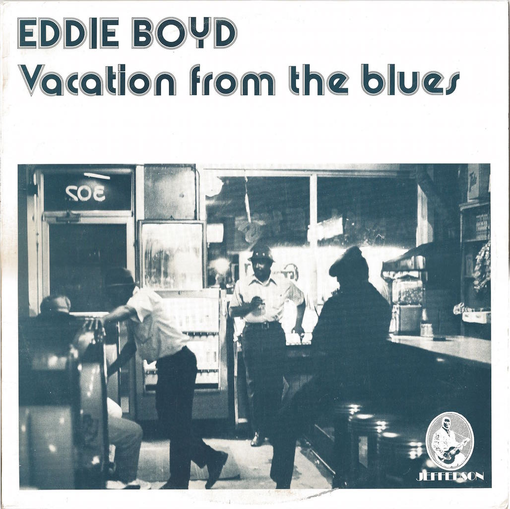 eddie boyd vacation from the blues