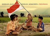 Seberapa kaya atau miskinnya bangsa Indonesia ini, Opini Indonesia