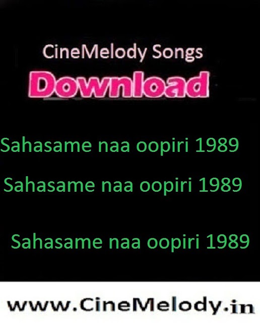 Sahasame naa oopiri Telugu Mp3 Songs Free  Download  1989