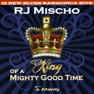 R.J. Mischo - King Of A Mighty Good Time 2008