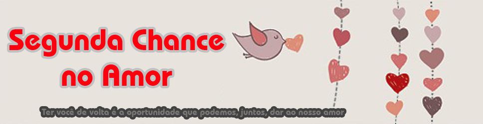 Tenha uma Segunda Chance no Amor