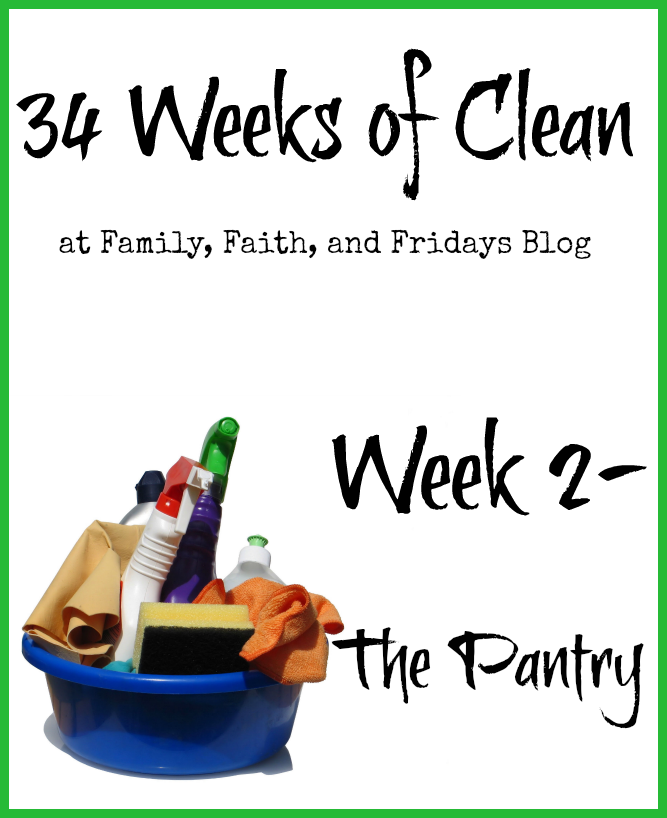 http://www.familyfaithandfridays.com/2015/01/34-weeks-of-clean-week-2-pantry.html