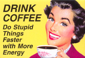 Drink Coffee
