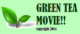 GREEN TEA MOVIE!!