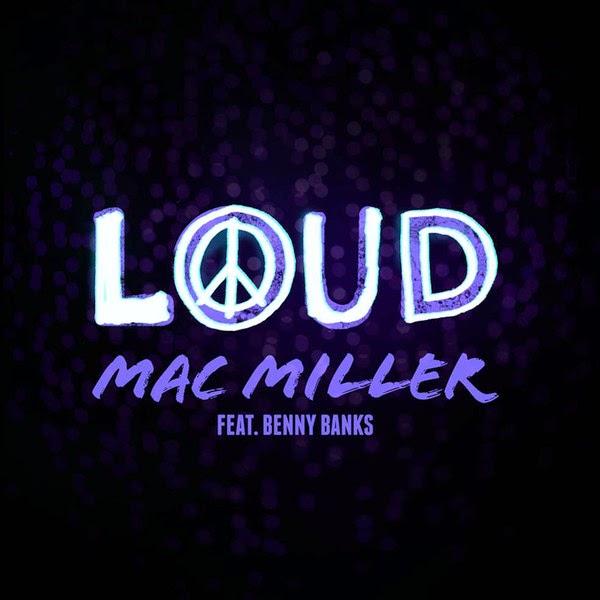 Mac Miller - Loud (feat. Benny Banks) - Single  Cover