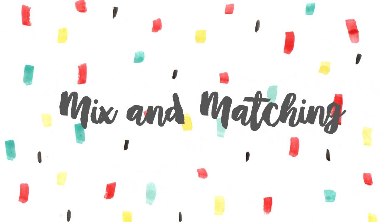 Mix and Matching