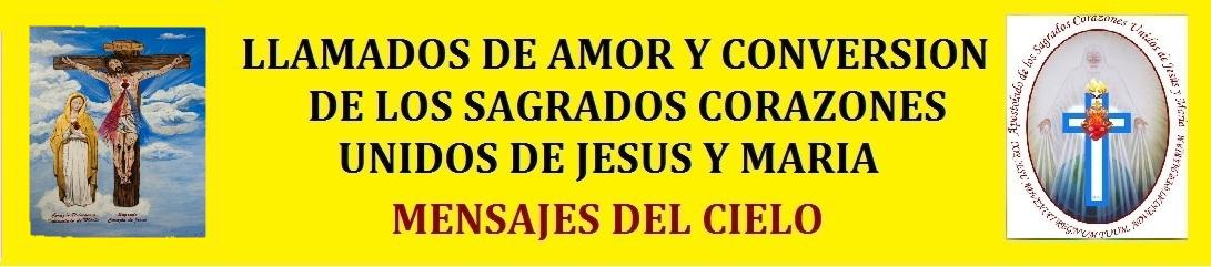 LLAMADOS DE AMOR Y CONVERSION DE LOS SAGRADOS CORAZONES UNIDOS DE JESUS Y MARIA