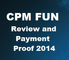 CPMfun.com Review And Payment Proof 2014