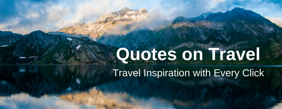 Quotes On Travel - Travel Quotes